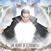 Heart of a Champion by TNT