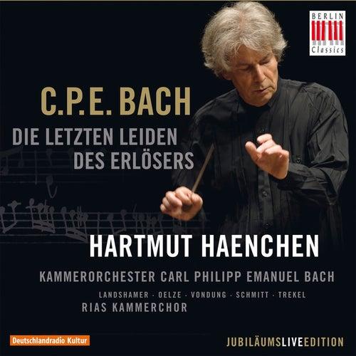 C.P.E. Bach: Die letzten Leiden des Erlösers, Wq. 233 (Passions-Kantate für Soli, Chor und Orchester) by Various Artists