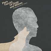 Of Dogs And Wolves - EP by Piers Faccini