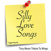 Silly Love Songs (Tony Moran Tribute to Wings) by Tony Moran
