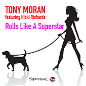 Rolls Like a Superstar by Tony Moran