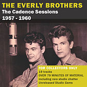 The Cadence Sessions 1957 - 1960 by The Everly Brothers