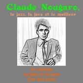 Le Jazz, La Java Et Le Meilleur by Claude Nougaro