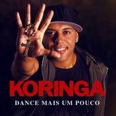 Dance Mais um Pouco - Single by Mc Koringa