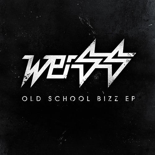 Old Skool Bizz EP by Weiss