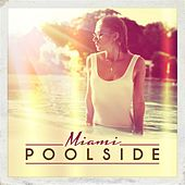 Poolside Miami by Various Artists