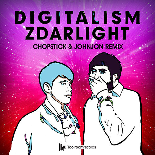 Zdarlight (Chopstick & Johnjon Remix) by Digitalism