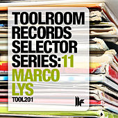 Toolroom Records Selector Series 11: Marco Lys by Various Artists