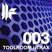 Toolroom I-Trax 003 by Various Artists