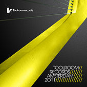Toolroom Records Amsterdam 2011 by Various Artists