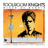 Toolroom Knights Mixed By Dannic by Various Artists