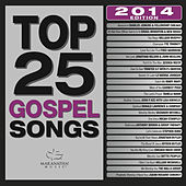 Top 25 Gospel Songs 2014 by Various Artists