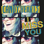 I Miss You by Candy Hearts
