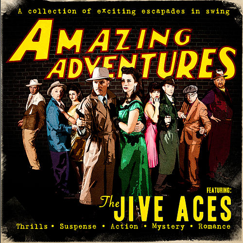Amazing Adventures by The Jive Aces
