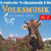 Deutsche Volksmusik Hits - Volksmusik ist immer schön, Vol. 2 by Various Artists