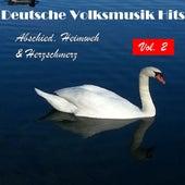 Deutsche Volksmusik Hits - Abschied, Heimweh & Herzschmerz, Vol. 2 by Various Artists