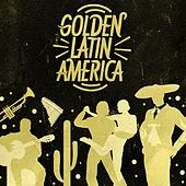 Golden Latin America by Various Artists