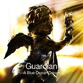 Guardian by A Blue Ocean Dream