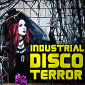 Industrial Disco Terror by Various Artists