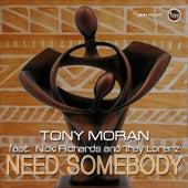 Need Somebody by Tony Moran