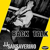 Back Talk by J J Sansaverino