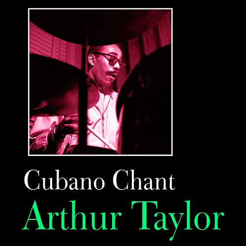 Cubano Chant by Arthur Taylor