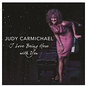 I Love Being Here With You by Judy Carmichael