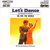 Let's Dance: We Are the World by Columbia Ballroom Orchestra