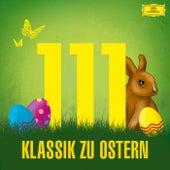 111 Klassik zu Ostern von Various Artists