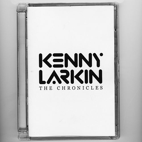 The Chronicles by Kenny Larkin