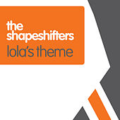 Lolas Theme by The Shapeshifters
