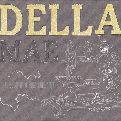 I Built This Heart by Della Mae