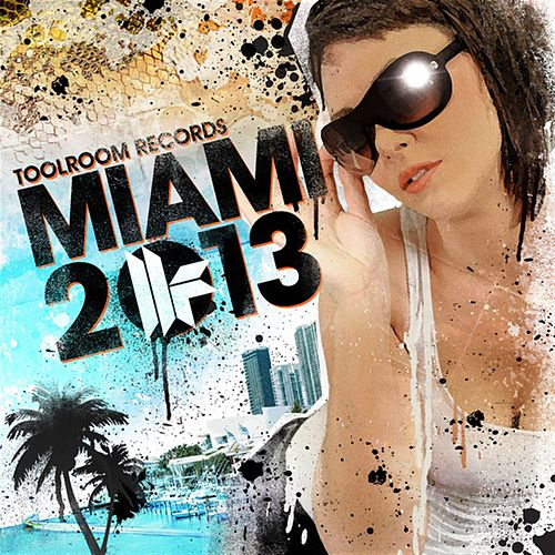 Toolroom Records Miami 2013 by Various Artists