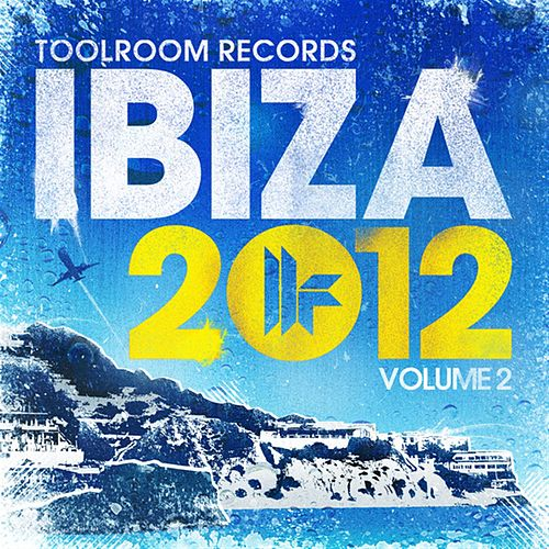 Toolroom Records Ibiza 2012 Vol. 2 by Various Artists