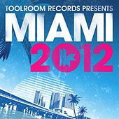 Toolroom Records Miami 2012 by Various Artists