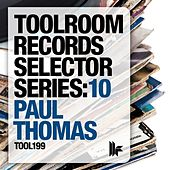 Toolroom Records Selector Series: 10 Mixed By Paul Thomas by Various Artists