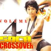 Soca Crossover Vol. 4 by Various Artists