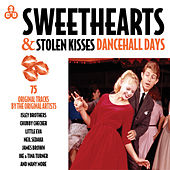 Sweethearts & Stolen Kisses - Dancehall Days von Various Artists