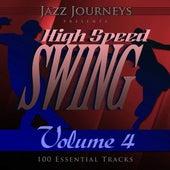 Jazz Journeys Presents High Speed Swing - Vol. 4 (100 Essential Tracks) von Various Artists