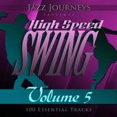 Jazz Journeys Presents High Speed Swing - Vol. 5 (100 Essential Tracks) von Various Artists