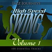 Jazz Journeys Presents High Speed Swing - Vol. 1 (100 Essential Tracks) by Various Artists
