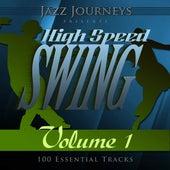 Jazz Journeys Presents High Speed Swing - Vol. 1 (100 Essential Tracks) von Various Artists
