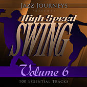 Jazz Journeys Presents High Speed Swing - Vol. 6 (100 Essential Tracks) by Various Artists
