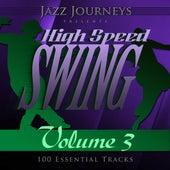 Jazz Journeys Presents High Speed Swing - Vol. 3 (100 Essential Tracks) von Various Artists