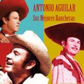 Sus Mejores Rancheras by Antonio Aguilar
