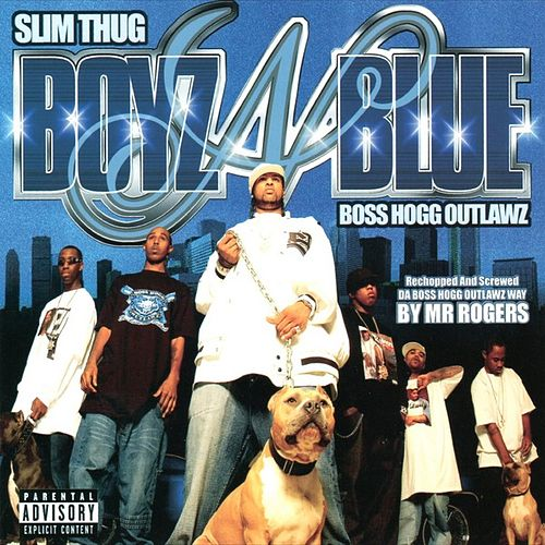 Boyz-N-Blue by Slim Thug