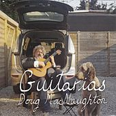 Guitarias by Doug MacNaughton