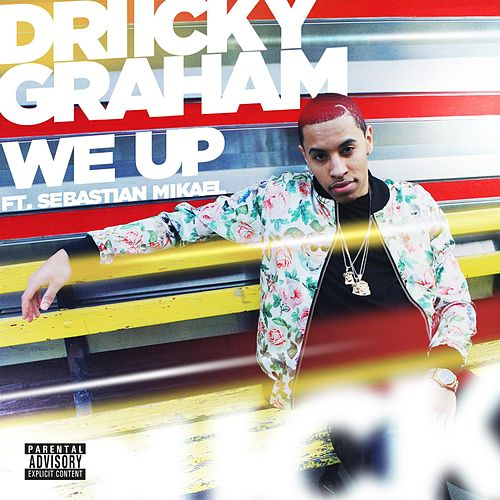 We Up feat. Sebastian Mikael by Driicky Graham