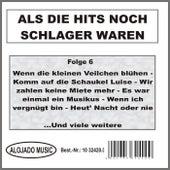 Als die Hits noch Schlager waren Folge 6 by Various Artists