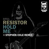 Hold Me by ResistoR